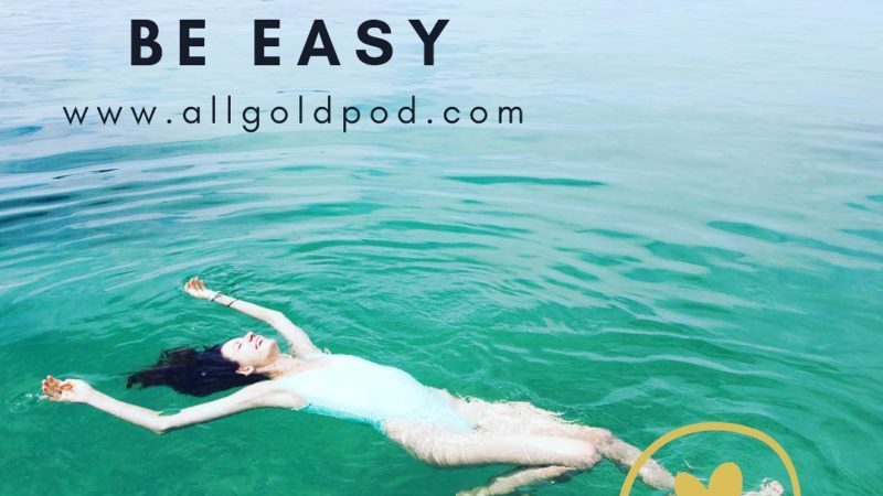 All Gold Everything   Episode 41: Be Easy