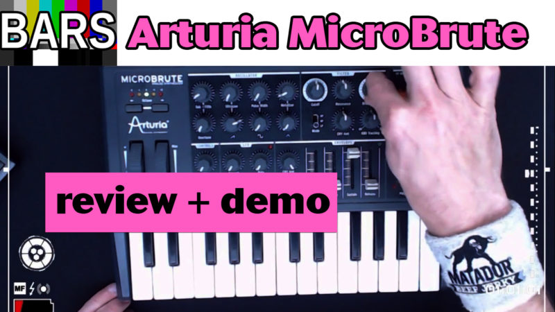 BARS | Introducing the Arturia MicroBrute | review + demo