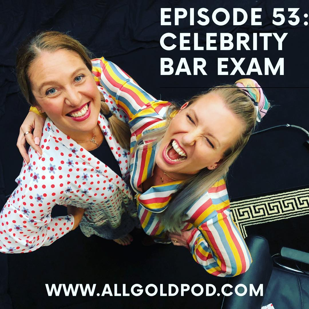 All Gold Everything | Episode 53: Celebrity Bar Exam