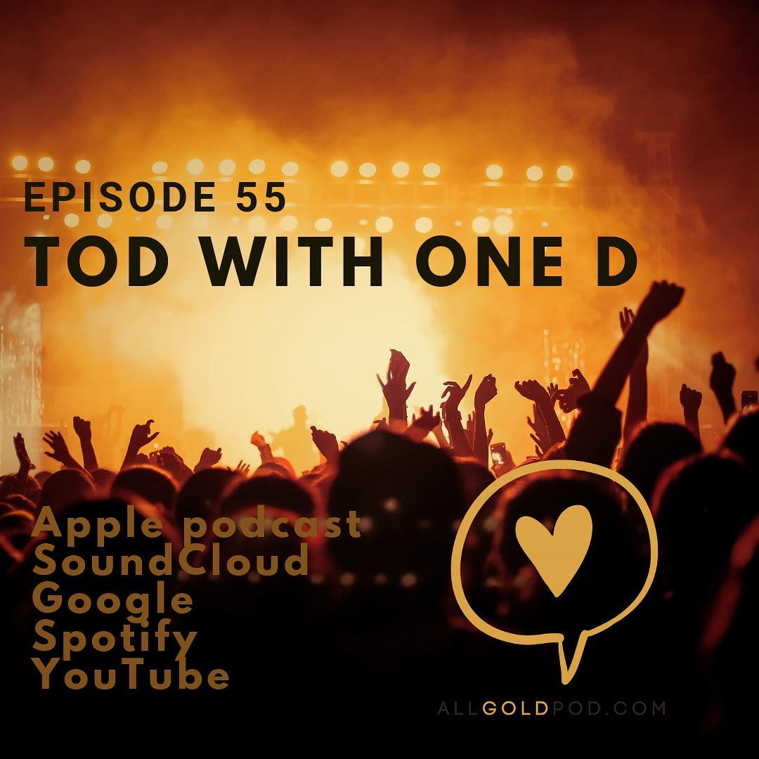 All Gold Everything | Episode 55: Tod With One D