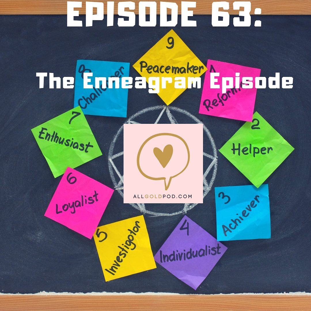 All Gold Everything | Episode 63: The Enneagram Episode